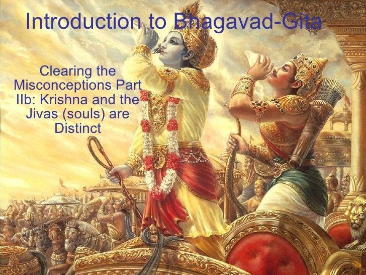 Introduction to Bhagavad-Gita Clearing the Misconceptions Part IIb: Krishna and the Jivas (souls) are Distinct