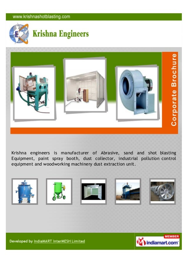 Krishna engineers is manufacturer of Abrasive, sand and shot blastingEquipment, paint spray booth, dust collector, industr...