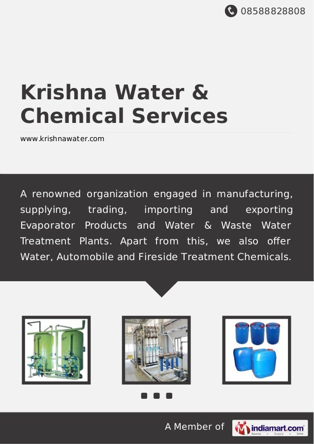 08588828808 A Member of Krishna Water & Chemical Services www.krishnawater.com A renowned organization engaged in manufact...