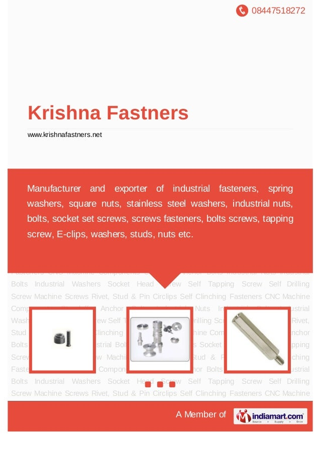 We are leading manufacturer and exporter of wide range of industrialFastners, Screws & CNC Precision Turned Componets.