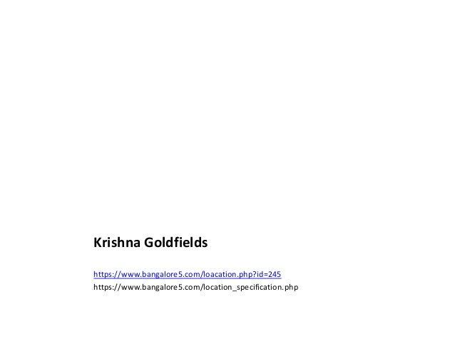 Krishna Goldfields https://www.bangalore5.com/loacation.php?id=245 https://www.bangalore5.com/location_specification.php