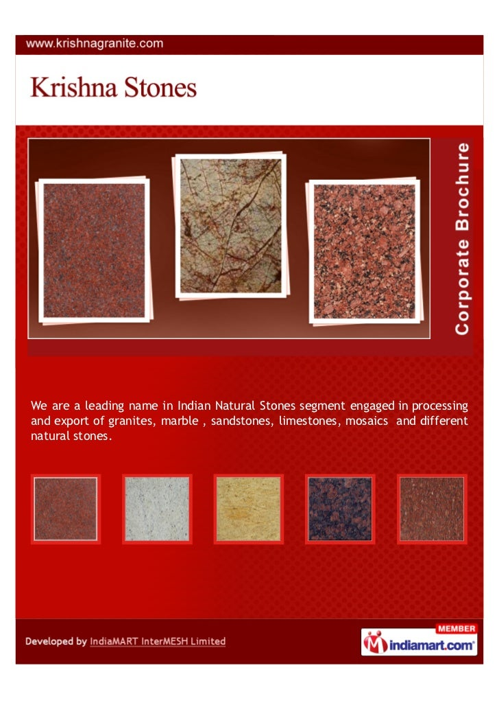 We are a leading name in Indian Natural Stones segment engaged in processingand export of granites, marble , sandstones, l...