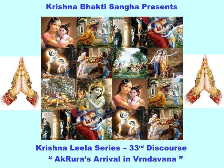 "Krishna Bhakti Sangha Presents Krishna Leela Series – 33 rd  Discourse ""  AkRura's Arrival in Vrndavana """
