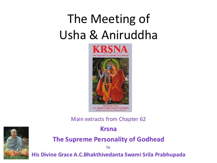 The Meeting of Usha & Aniruddha<br />Main extracts from Chapter 62<br />Krsna<br />The Supreme Personality of Godhead <br ...