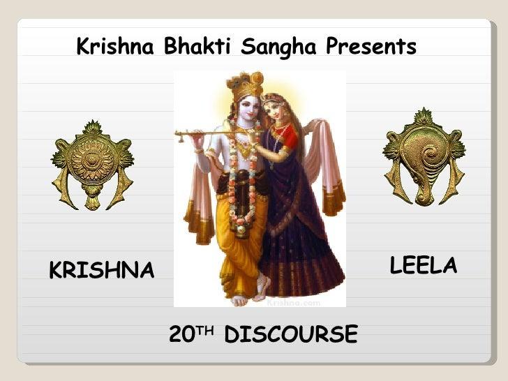 Krishna Bhakti Sangha Presents 20 TH  DISCOURSE KRISHNA LEELA