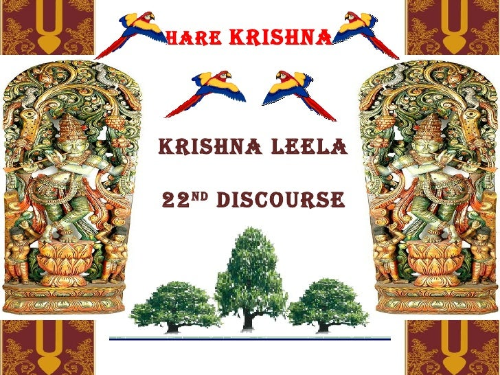 HARE  KRISHNA Krishna leela 22 ND  discourse