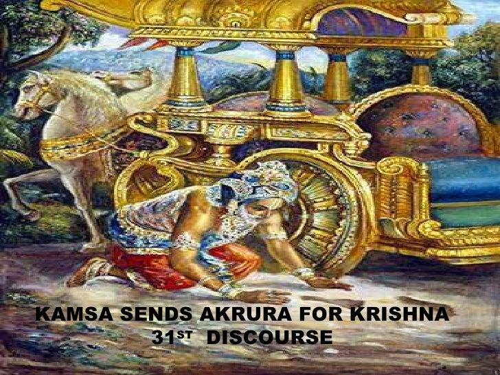KAMSA SENDS AKRURA FOR KRISHNA 31 ST   DISCOURSE