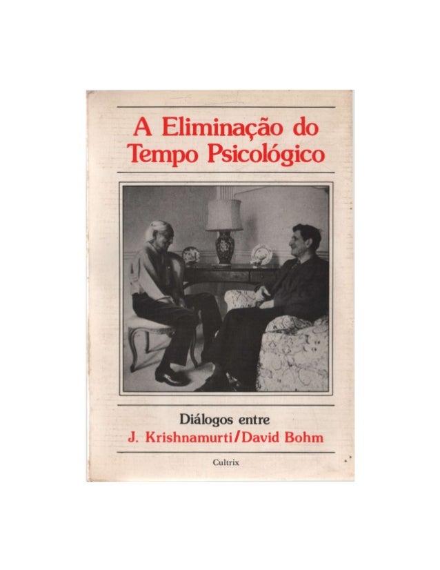 A eliminação do tempo psicológico é a transcri- ção de um debate em profundidade mantido entre dois mestres do pensamento ...
