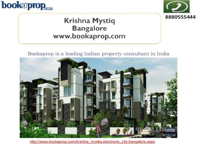 Bookaprop is a leading Indian property consultant in India  http://www.bookaprop.com/krishna_mystiq-electronic_city-bangal...