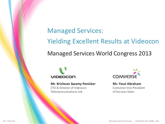 Managed Services: Yielding Excellent Results at Videocon Managed Services World Congress 2013  Mr. Krishnan Swamy Panicker...