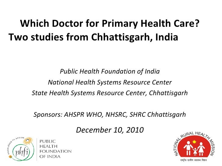Which Doctor for Primary Health Care? Two studies from Chhattisgarh, India  Public Health Foundation of India National Hea...