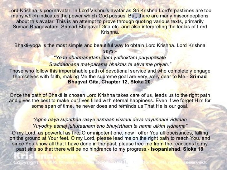 Lord Krishna is poornavatar. In Lord Vishnu's avatar as Sri Krishna Lord's pastimes are too many which indicates the power...