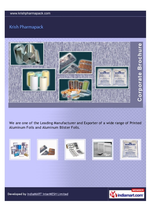 We are one of the Leading Manufacturer and Exporter of a wide range of PrintedAluminum Foils and Aluminum Blister Foils.