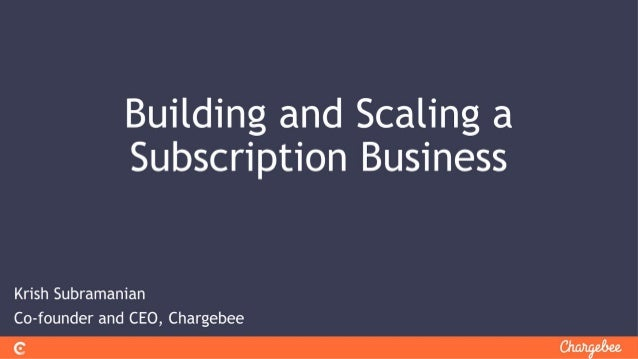 Krish subramanian  building & scaling a subscription business