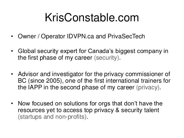KrisConstable.com • Owner / Operator IDVPN.ca and PrivaSecTech • Global security expert for Canada's biggest company in th...