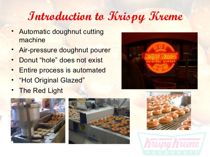 strategic recommendation for krispy kreme donuts Krispy kreme however, unlike starbucks, most dunkin' donuts locations are owned by franchisees rather than the company itself, and a 20 ounce cup of coffee from.