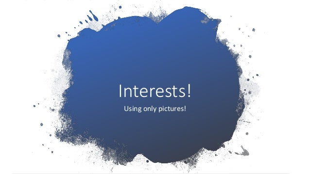 Interests! Using only pictures!