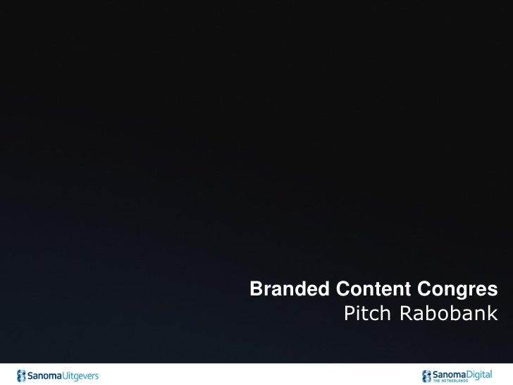 Branded Content Congres         Pitch Rabobank