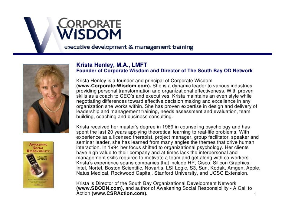Krista Henley, M.A., LMFT Founder of Corporate Wisdom and Director of The South Bay OD Network  Krista Henley is a founder...