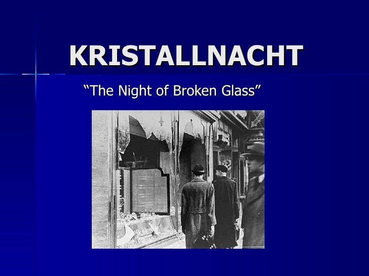 "KRISTALLNACHT "" The Night of Broken Glass"""
