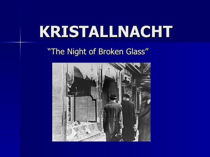 "KRISTALLNACHT ""The Night of Broken Glass"""