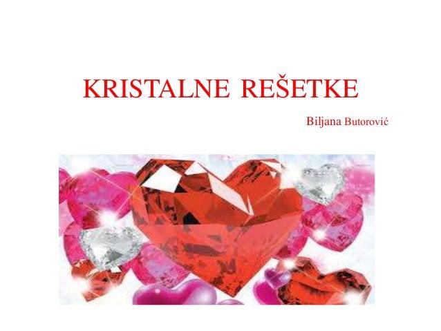 KRISTALNE REŠETKE Biljana Butorović