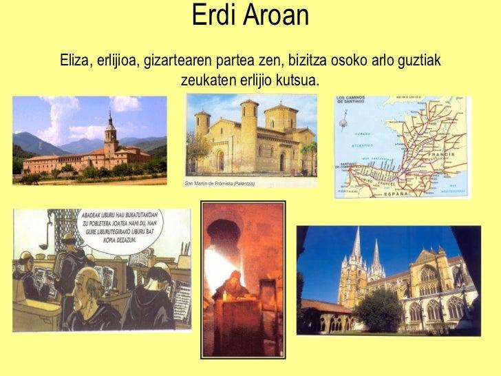 Erdi Aroan Eliza, erlijioa, gizartearen partea zen, bizitza osoko arlo guztiak zeukaten erlijio kutsua.
