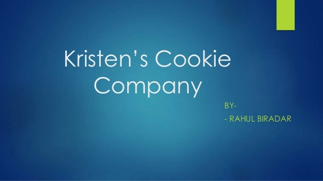 kristen s cookie company rh slideshare net