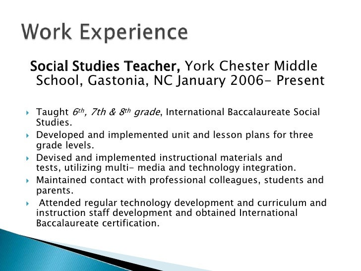 Social Studies Teacher, York Chester Middle School, Gastonia, NC January 2006- Present <br />Taught 6th, 7th & 8th grade,...