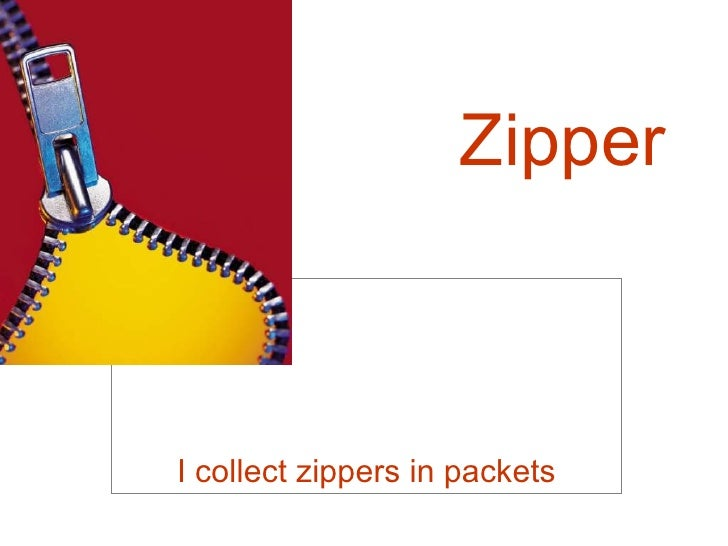 Zipper I collect zippers in packets