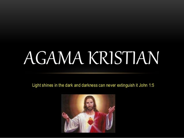 Light shines in the dark and darkness can never extinguish it John 1:5 AGAMA KRISTIAN