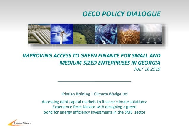 1 Accessing debt capital markets to finance climate solutions: Experience from Mexico with designing a green bond for ener...