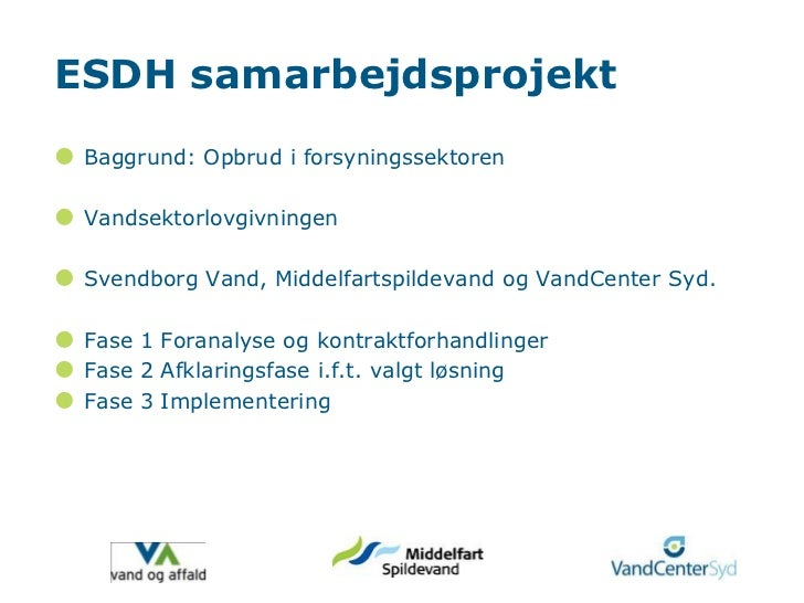 ESDH samarbejdsprojekt<br />Baggrund: Opbrud i forsyningssektoren<br />Vandsektorlovgivningen<br />Svendborg Vand, Middelf...