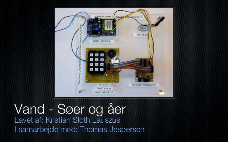 Vand - Søer og åerLavet af: Kristian Sloth LauszusI samarbejde med: Thomas Jespersen                                     1
