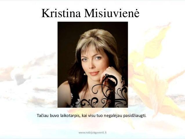 Kristina Misiuvienė. Sėkmės istorija Slide 2
