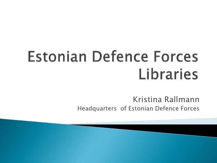 Kristina Rallmann Headquarters of Estonian Defence Forces