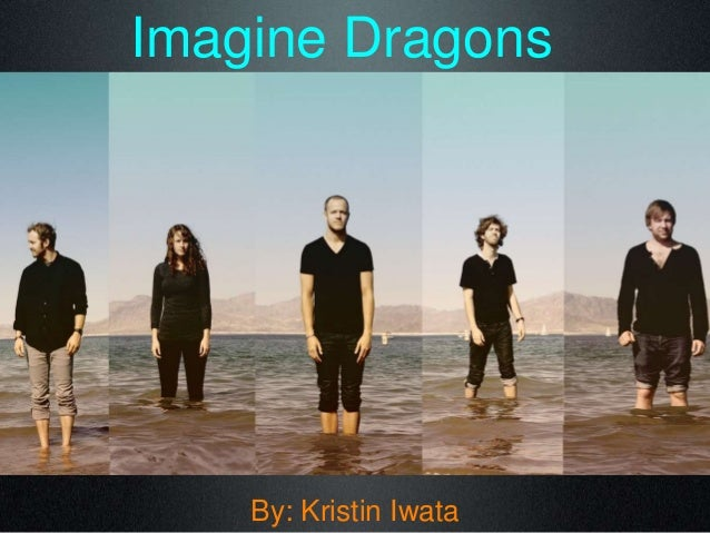 Imagine DragonsBy: Kristin Iwata