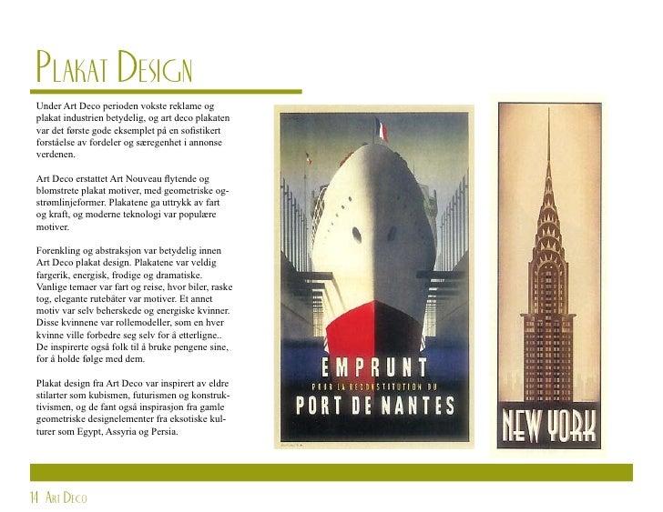 Plakat Design  Under Art Deco perioden vokste reklame og  plakat industrien betydelig, og art deco plakaten  var det først...
