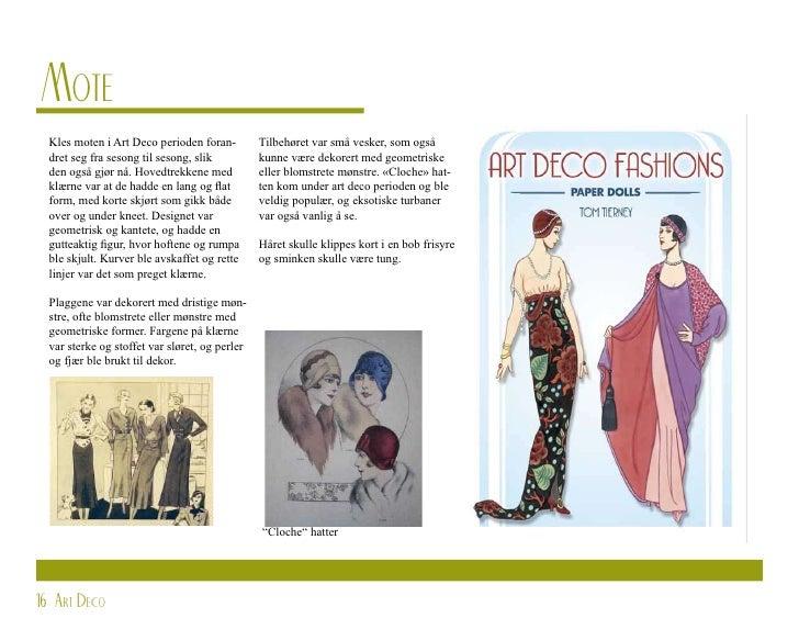 Mote   Kles moten i Art Deco perioden foran-         Tilbehøret var små vesker, som også   dret seg fra sesong til sesong,...