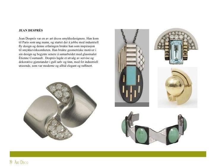 JEAN DESPRÈS       Jean Després var en av art decos smykkedesignere. Han kom      til Paris som ung mann, og startet der å...