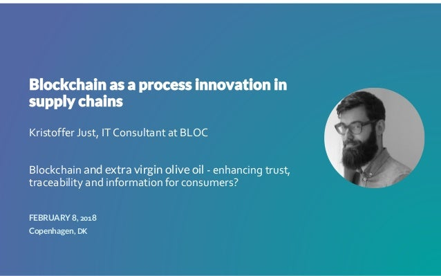 Kristoffer Just, IT Consultant at BLOC Blockchain and extra virgin olive oil - enhancing trust, traceability and informati...