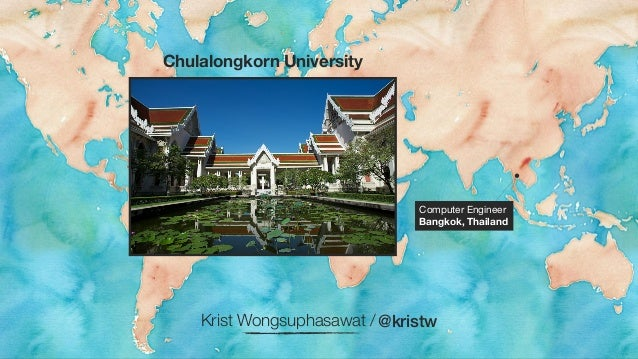Computer Engineer  Bangkok, Thailand  Chulalongkorn University  Krist Wongsuphasawat / @kristw
