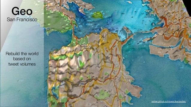 Geo  San Francisco  Rebuild the world  based on  tweet volumes  twitter.github.io/interactive/andes/