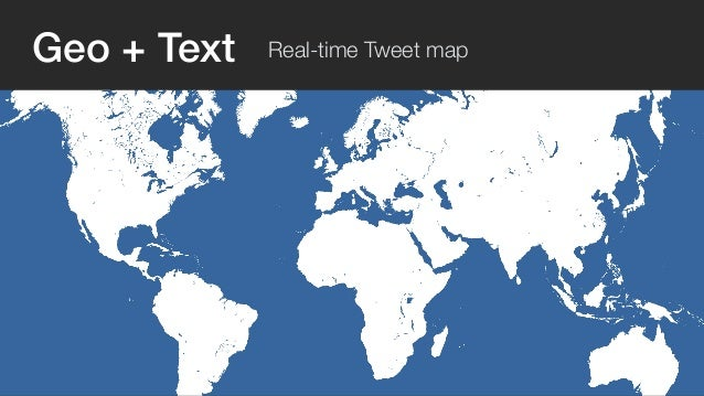 Geo + Text Real-time Tweet map  most  frequent  term
