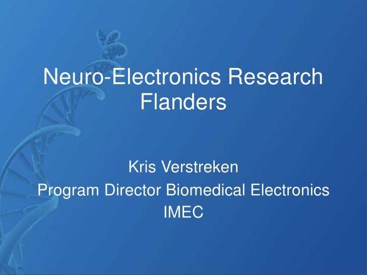 Neuro-Electronics Research          Flanders             Kris Verstreken Program Director Biomedical Electronics          ...