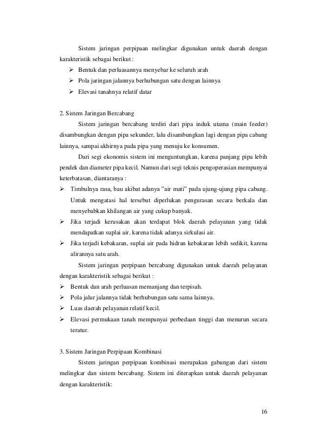 16 Sistem jaringan perpipaan melingkar digunakan untuk daerah dengan karakteristik sebagai berikut :  Bentuk dan perluasa...