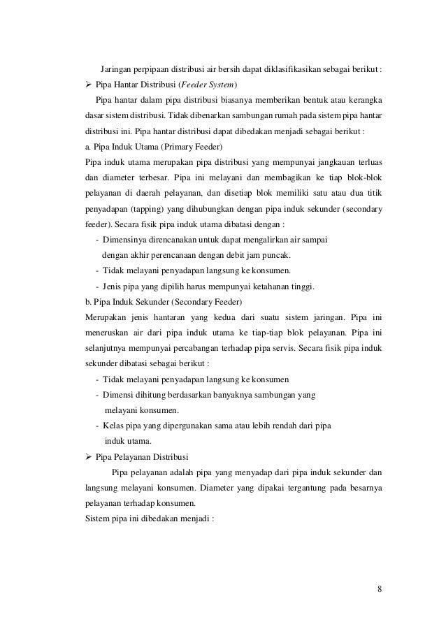 8 Jaringan perpipaan distribusi air bersih dapat diklasifikasikan sebagai berikut :  Pipa Hantar Distribusi (Feeder Syste...