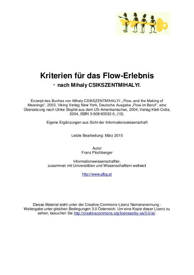 """Kriterien für das Flow-Erlebnis - nach Mihaly CSIKSZENTMIHALYI. Exzerpt des Buches von Mihaly CSIKSZENTMIHALYI: """"Flow, and..."""