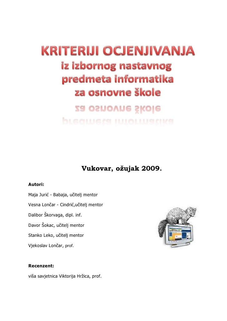 Vukovar, ožujak 2009.  Autori:  Maja Jurić - Babaja, učitelj mentor  Vesna Lončar - Cindrić,učitelj mentor  Dalibor Škorva...