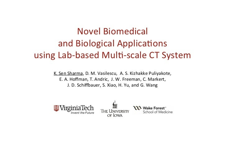 Novel Biomedical        and Biological Applica1ons  using Lab‐based Mul1‐scale CT System                                  ...